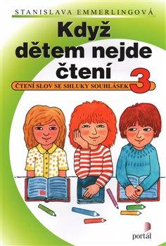 Obálka titulu Když dětem nejde čtení 3