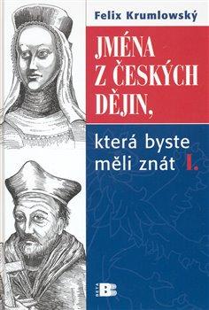 Obálka titulu Jména z českých dějin, která byste měli znát I.