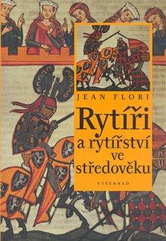 Obálka titulu Rytíři a rytířství ve středověku