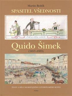 Obálka titulu Quido Šimek - Spasitel všednosti