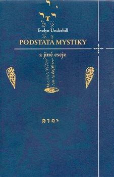 Obálka titulu Podstata mystiky a jiné eseje