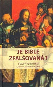 Obálka titulu Je bible zfalšovaná?