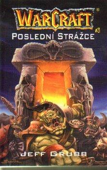 Obálka titulu Poslední strážce - Warcraft