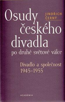 Obálka titulu Osudy českého divadla po druhé světové válce