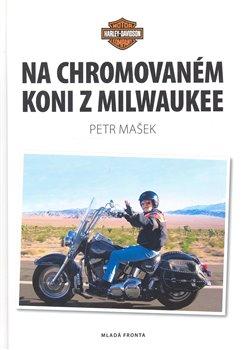 Obálka titulu Na chromovaném koni z Milwaukee
