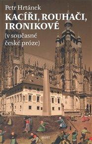 Kacíři, rouhači, ironikové (v současné české próze)