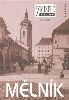 Obálka titulu Zmizelé Čechy-Mělník