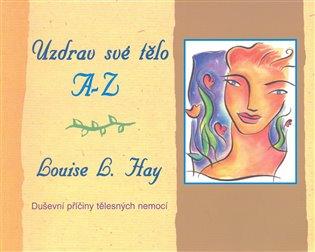 e82972c280 Uzdrav své tělo A-Z - Louise L. Hay