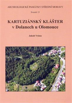 Obálka titulu Kartuziánský klášter v Dolanech u Olomouce