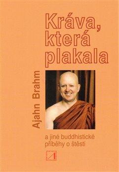 Obálka titulu Kráva, která plakala a jiné buddhistické příběhy o štěstí