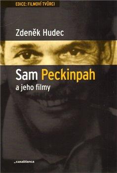 Obálka titulu Sam Peckinpah a jeho filmy