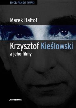 Obálka titulu Krzysztof Kieslowski a jeho filmy
