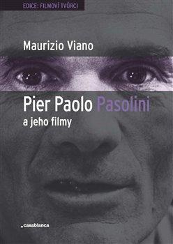 Obálka titulu Pier Paolo Pasolini a jeho filmy