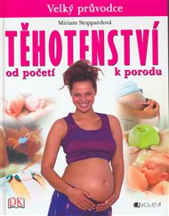 Těhotenství - Velký průvodce