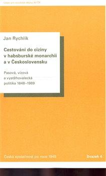 Obálka titulu Cestování do ciziny v habsburské monarchii a v Československu