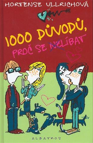 1000 důvodů, proč se nelíbat - Hortense Ullrichová | Booksquad.ink