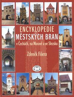 Obálka titulu Encyklopedie městských bran v Čechách, na Moravě a ve Slezsku