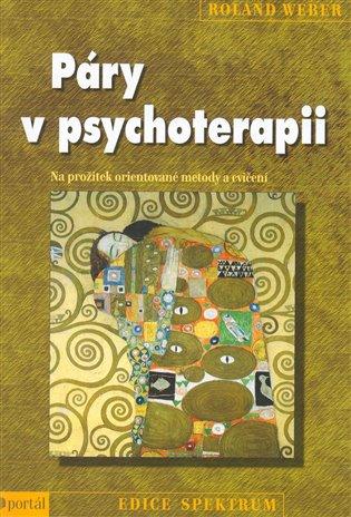 Páry v psychoterapii:Na prožitek orientované metody a cvičení - Roland Weber | Booksquad.ink