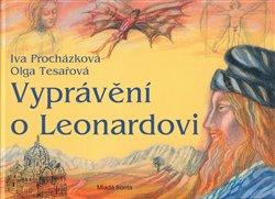 Obálka titulu Vyprávění o Leonardovi. Život a dílo