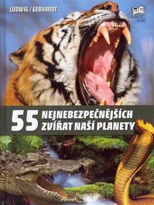 55 nejnebezpečnějších zvířat naší planety - Herald Gebhardt,   Booksquad.ink