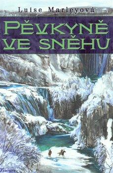 Obálka titulu Pěvkyně ve sněhu