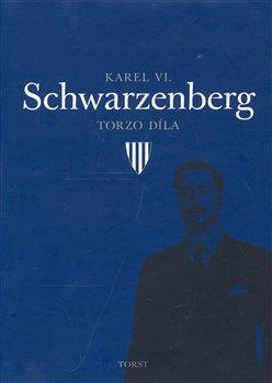 Obálka titulu Karel VI. Schwarzenberg: Torzo díla