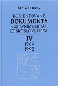 Komentované dokumenty k ústavním dějinám Československa 1989-1992 IV. díl