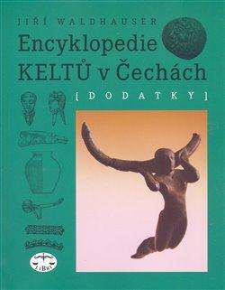 Obálka titulu Encyklopedie Keltů v Čechách. Dodatky