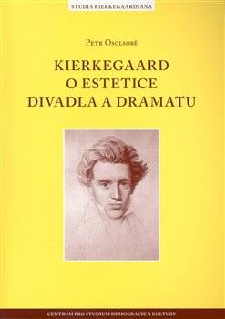 Obálka titulu Kierkegaard o estetice divadla a dramatu