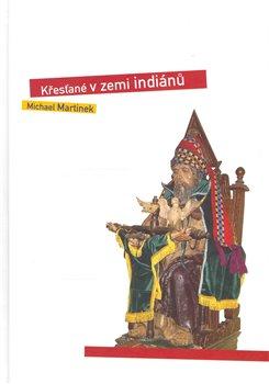 Obálka titulu Křesťané v zemi indiánů