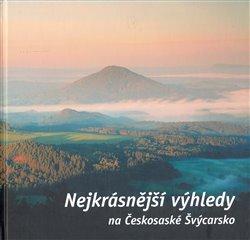 Obálka titulu Nejkrásnější výhledy na Českosaské Švýcarsko