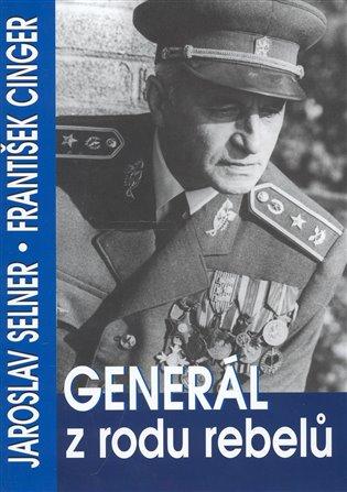Generál z rodu rebelů - František Cinger,   Booksquad.ink