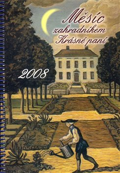 Obálka titulu Měsíc zahradníkem 2008