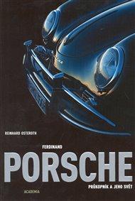 Ferdinand Porsche - Průkopník a jeho svět