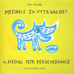 Medaile za vytrvalost / A Medal for Perserverance - Petr Musílek   Booksquad.ink