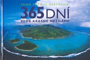 365 dní Země krásné neznámé - Yann Arthus Bertrand | Booksquad.ink