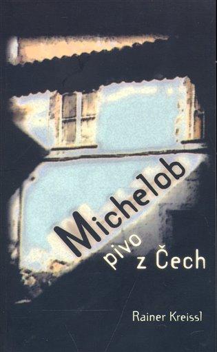 Michelob - pivo z Čech - Reiner Kreissl   Booksquad.ink