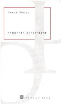 Obálka titulu Orchestr kostitřase