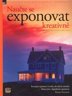 Obálka titulu Naučte se exponovat kreativně