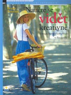 Obálka titulu Naučte se vidět kreativně