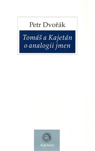Tomáš a Kajetán o analogii jmen - Petr Dvořák | Booksquad.ink