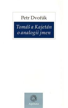 Obálka titulu Tomáš a Kajetán o analogii jmen