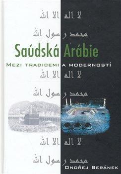 Obálka titulu Saúdská Arábie mezi tradicemi a moderností