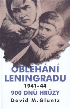 Obálka titulu Obléhání Leningradu 1941 - 1944