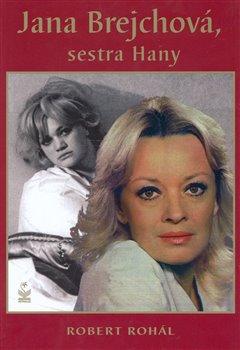 Obálka titulu Jana Brejchová, sestra Hany