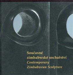Obálka titulu Současné zimbabwské sochařství/ Contemporary Zimbabwean Sculpture
