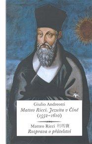 Matteo Ricci. Jezuita v Číně (1552–1610)