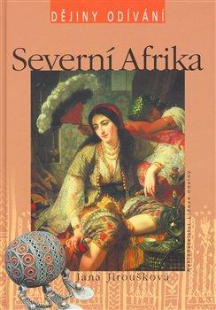 Obálka titulu Severní Afrika - Dějiny odívání