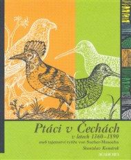 Ptáci v Čechách v letech 1360-1890 aneb tajemství rytíře von Sacher-Masocha