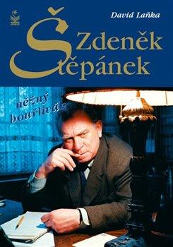Obálka titulu Zdeněk Štěpánek - něžný bouřlivák